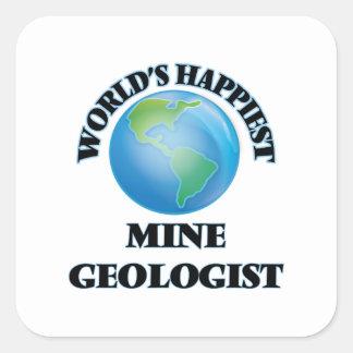 World's Happiest Mine Geologist Square Sticker