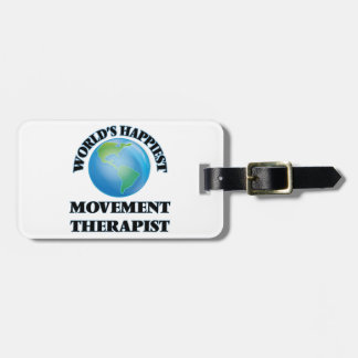 World's Happiest Movement Therapist Tag For Bags