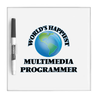World's Happiest Multimedia Programmer Dry Erase Boards