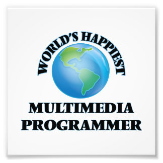 World's Happiest Multimedia Programmer Photo Print