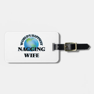 World's Happiest Nagging Wife Luggage Tags