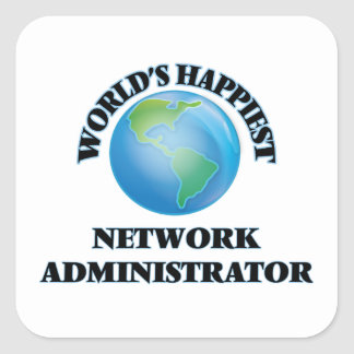 World's Happiest Network Administrator Square Sticker