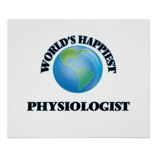World's Happiest Physiologist Poster
