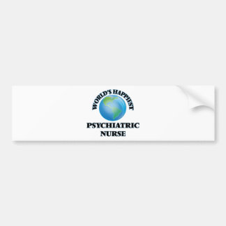 World's Happiest Psychiatric Nurse Car Bumper Sticker