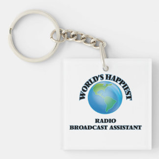 World's Happiest Radio Broadcast Assistant Single-Sided Square Acrylic Keychain