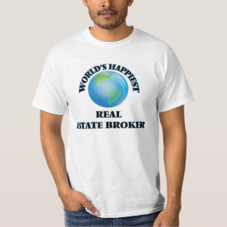 World's Happiest Real Estate Broker T-Shirt