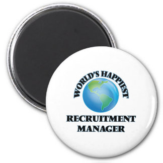 World's Happiest Recruitment Manager 2 Inch Round Magnet