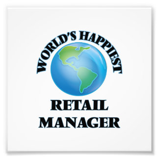 World's Happiest Retail Manager Photo Print