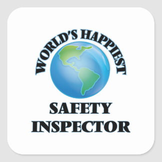 World's Happiest Safety Inspector Square Sticker