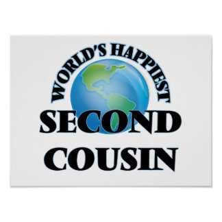 World's Happiest Second Cousin Poster
