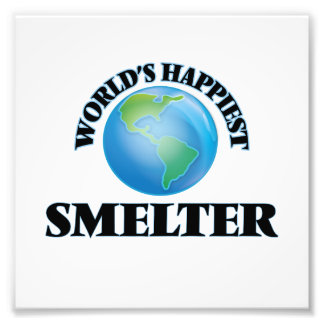 World's Happiest Smelter Photo Print