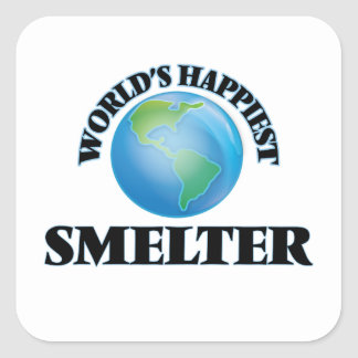 World's Happiest Smelter Square Sticker