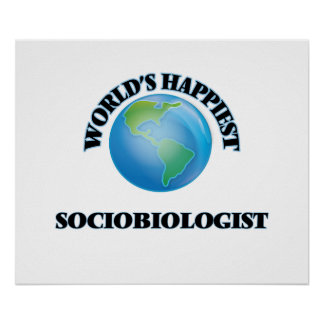 World's Happiest Sociobiologist Poster