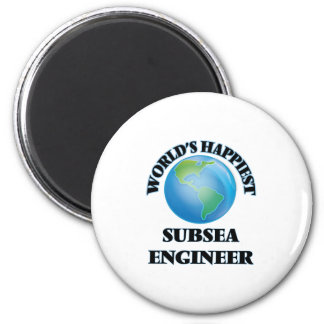 World's Happiest Subsea Engineer 2 Inch Round Magnet