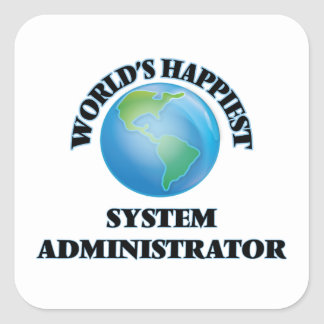 World's Happiest System Administrator Square Sticker