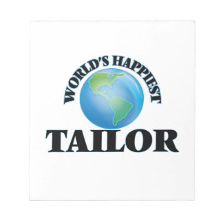 World's Happiest Tailor Notepad