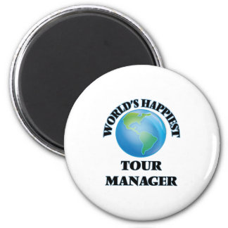 World's Happiest Tour Manager Magnet