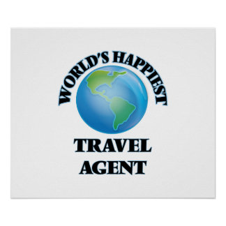 World's Happiest Travel Agent Poster