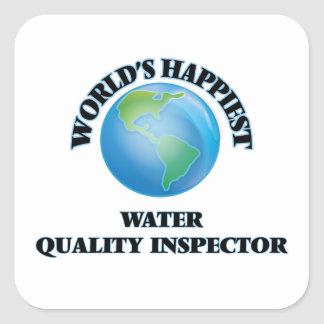 World's Happiest Water Quality Inspector Square Sticker