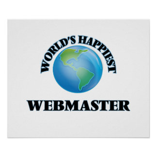 World's Happiest Webmaster Poster