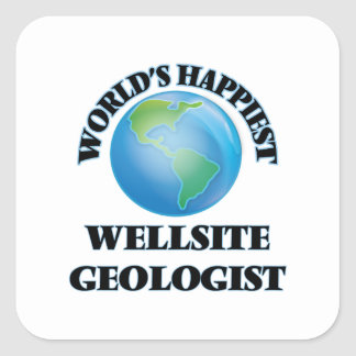World's Happiest Wellsite Geologist Square Sticker