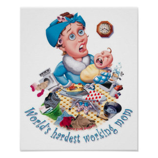 World's hardest working mom poster