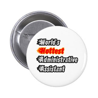 World's Hottest Administrative Assistant Pin