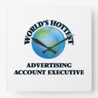 World's Hottest Advertising Account Executive Square Wall Clock