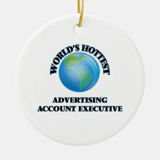 World's Hottest Advertising Account Executive Ornament