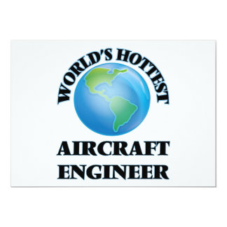 World's Hottest Aircraft Engineer 5x7 Paper Invitation Card