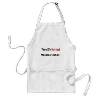 Worlds Hottest Anesthesiologist Adult Apron