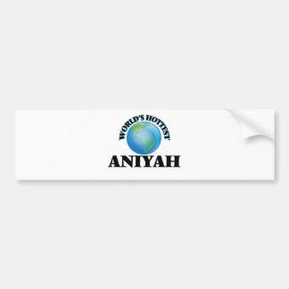 World's Hottest Aniyah Bumper Sticker