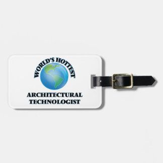 World's Hottest Architectural Technologist Travel Bag Tags