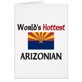 World's Hottest Arizonian Greeting Cards