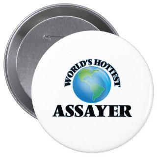 World's Hottest Assayer Pinback Buttons