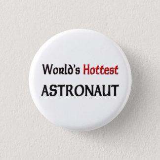 Worlds Hottest Astronaut Pinback Button