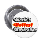 World's Hottest Australian Pinback Buttons