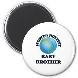 World's Hottest Baby Brother Refrigerator Magnets