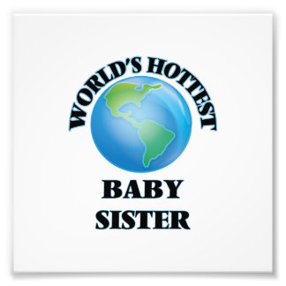 World's Hottest Baby Sister Photo Print