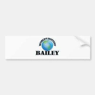 World's Hottest Bailey Bumper Sticker
