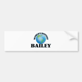 World's Hottest Bailey Bumper Stickers