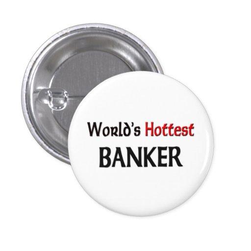 Worlds Hottest Banker 1 Inch Round Button