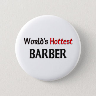 Worlds Hottest Barber Button
