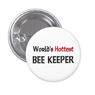 Worlds Hottest Bee Keeper Pinback Button