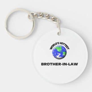 World's Hottest Brother-In-Law Single-Sided Round Acrylic Keychain