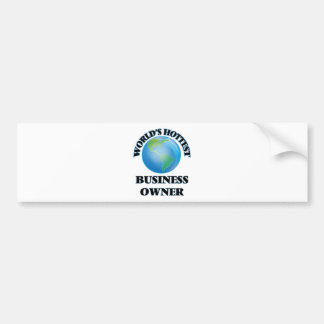 World's Hottest Business Owner Bumper Sticker