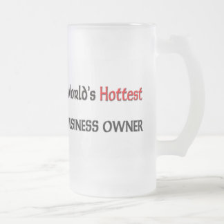 Worlds Hottest Business Owner Coffee Mugs