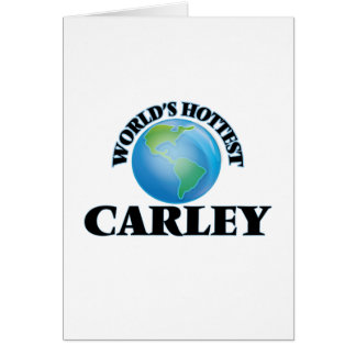 World's Hottest Carley Greeting Cards