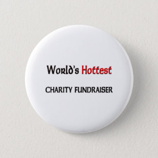 Worlds Hottest Charity Fundraiser Button