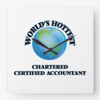 World's Hottest Chartered Certified Accountant Square Wall Clock